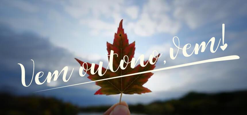 Vem outono, vem!